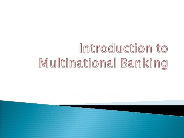 Introduction To Multinational Banking