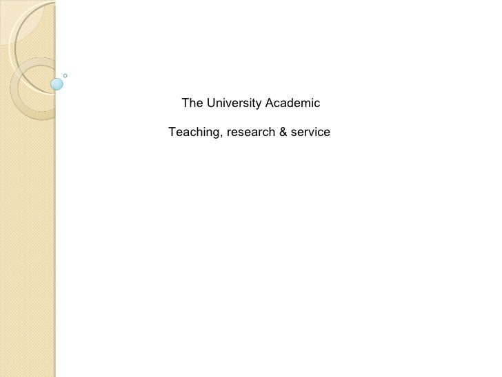 The University Academic Teaching, research & service