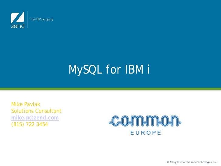 MySQL for IBM i                        Function JunctionMike PavlakSolutions Consultantmike.p@zend.com(815) 722 3454      ...