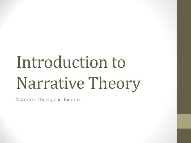 Introduction to Narrative Theory Narrative Theory and Todorov