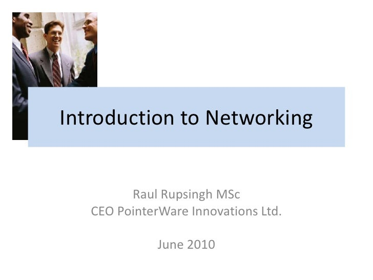 Introduction to Networking<br />Raul RupsinghMSc<br />CEO PointerWare Innovations Ltd.<br />June 2010<br />