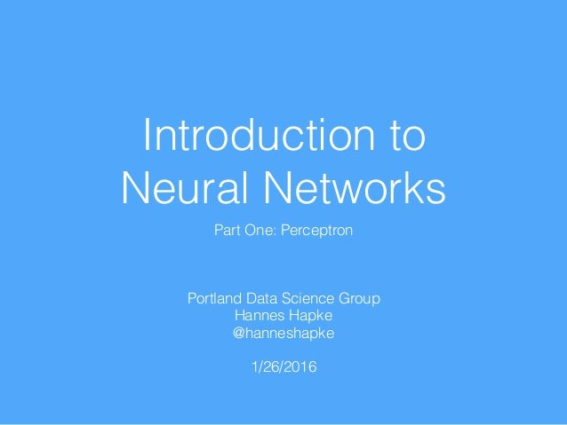 introduction of neural network An introduction to neural networks vincent cheung kevin cannons signal & data compression laboratory electrical & computer engineering university of manitoba winnipeg, manitoba, canada  first neural network with the ability to learn made up of only input neurons and output neurons.
