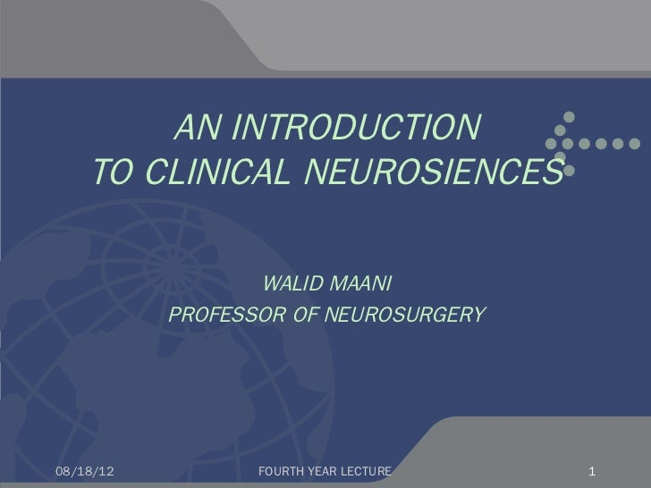 Introduction to neurosciences to 4 th year medical students