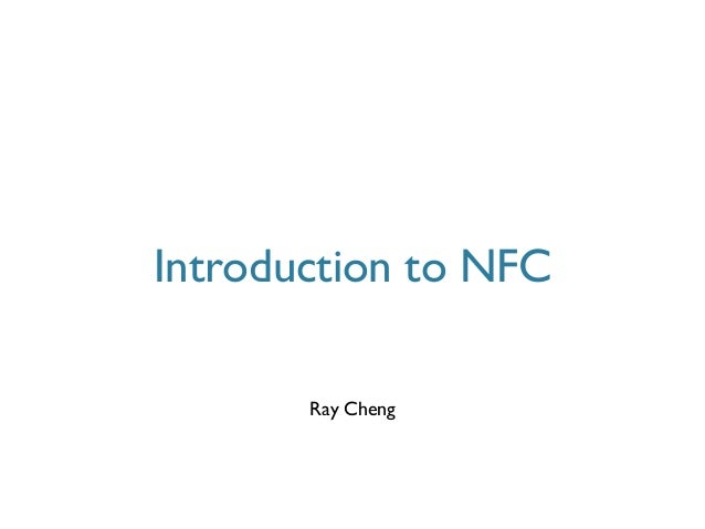 Ray Cheng Introduction to NFC