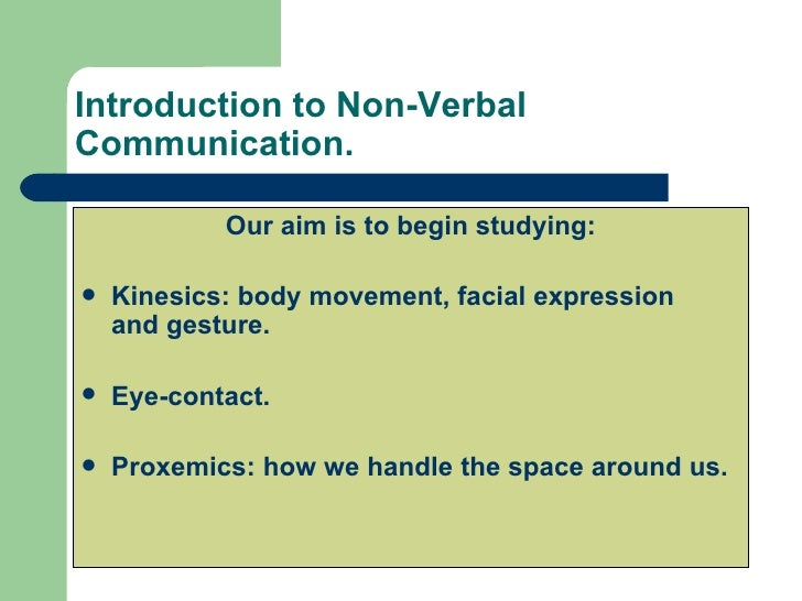 an introduction to the analysis of verbal and nonverbal communications Body language refers to the nonverbal signals we use to communicate use it to improve your understanding of others and to engage with them positively.