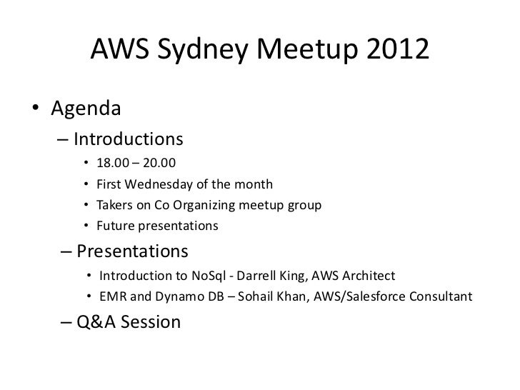 AWS Sydney Meetup 2012• Agenda  – Introductions     •   18.00 – 20.00     •   First Wednesday of the month     •   Takers ...