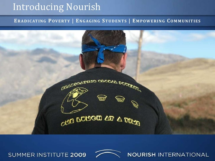 Introducing Nourish<br />Eradicating Poverty | Engaging Students | Empowering Communities<br />