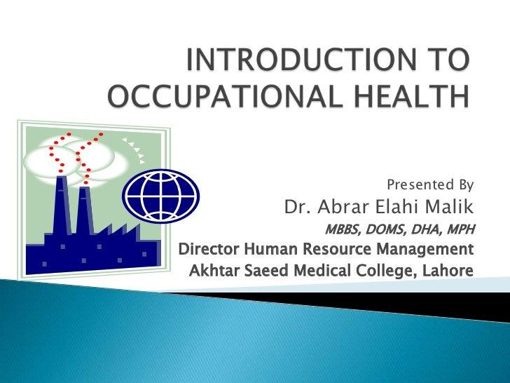 Presented By             Dr. Abrar Elahi Malik                  MBBS, DOMS, DHA, MPHDirector Human Resource Management Akh...