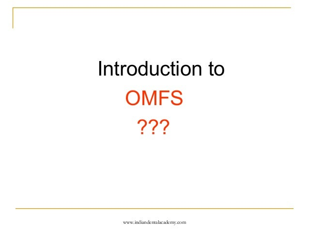 Introduction to omfs /certified fixed orthodontic courses by Indian dental academy