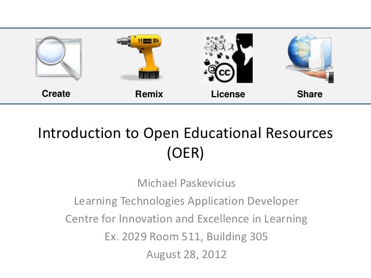Create           Remix          License          ShareIntroduction to Open Educational Resources                  (OER)   ...
