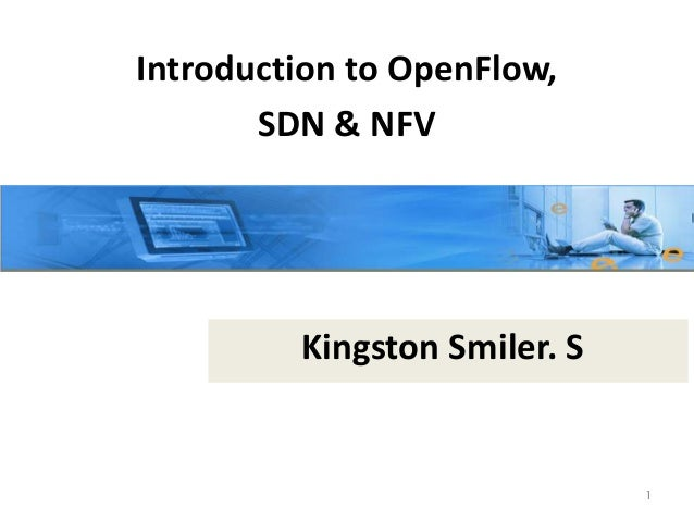 Introduction to OpenFlow, SDN and NFV