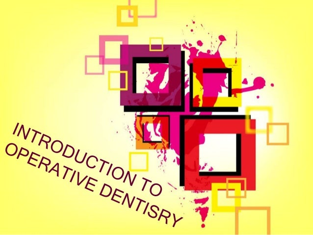 """DEFINITION """" Operative dentistry is the art and science of the diagnosis ,treatment and prognosis of the defects of teeth ..."""