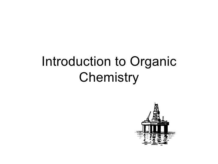 Introductiontoorganicchemistry 090518040648 Phpapp02