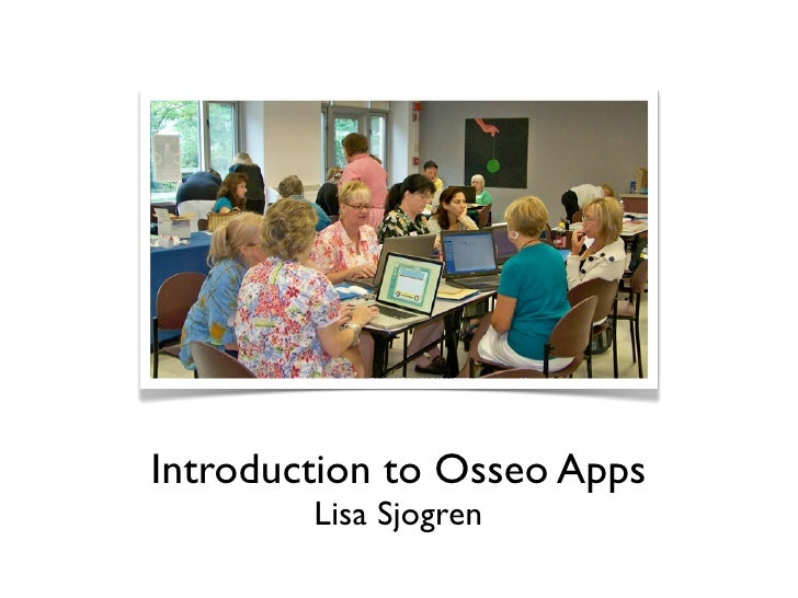 http://www.flickr.com/photos/71634097@N00/3696457571/in/pool-necc09/     Introduction to Osseo Apps                  Lisa S...