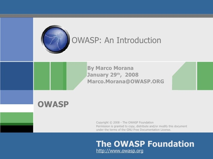 OWASP: An Introduction By Marco Morana January 29 th ,  2008 [email_address]