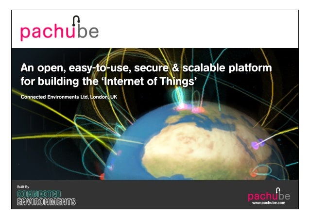 SUMMARY •  Pachube is a powerful, economical, reliable & secure infrastructure •  for delivering web services that store, ...