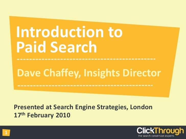 Introduction to Paid Search<br />Dave Chaffey, Insights Director<br />Presented at Search Engine Strategies, London<br />1...
