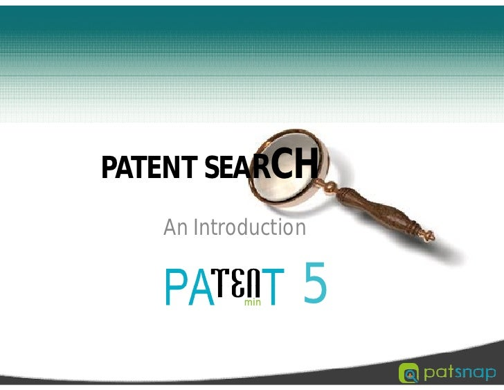PATENT SEARCH   An Introduction                 5