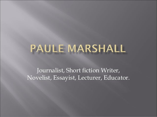 Journalist, Short fiction Writer, Novelist, Essayist, Lecturer, Educator.