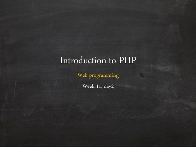 Introduction to PHP Web programming Week 11, day2