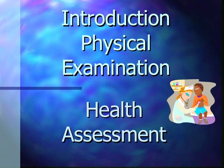 Introduction Physical Examination Health Assessment