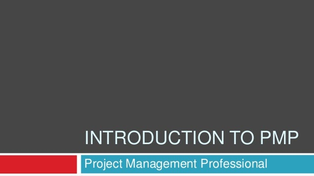 INTRODUCTION TO PMP Project Management Professional