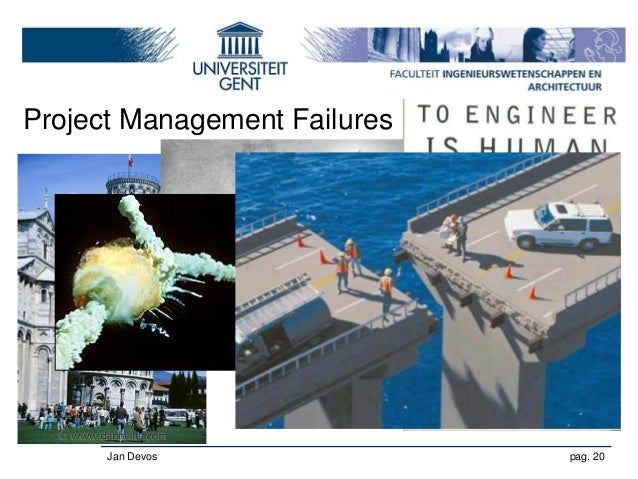 project failure Project failure is the termination of a project due to the realization of unacceptably low performance as operationally defined by the project's key resource providers.