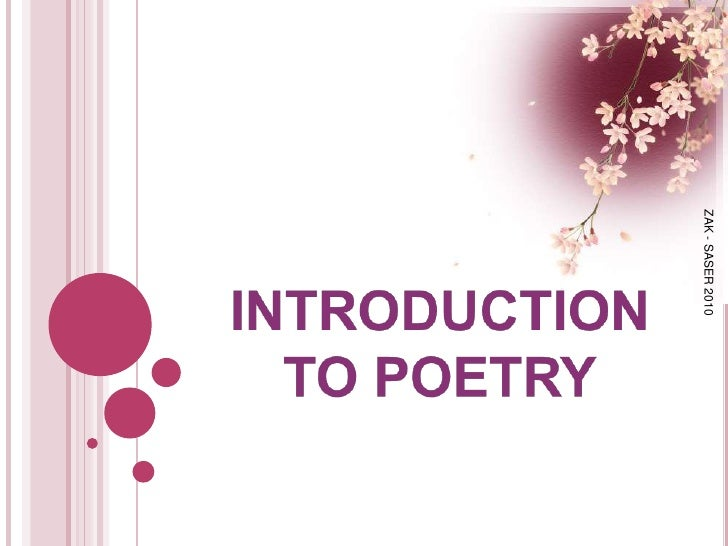 INTRODUCTION TO POETRY<br />ZAK - SASER 2010<br />