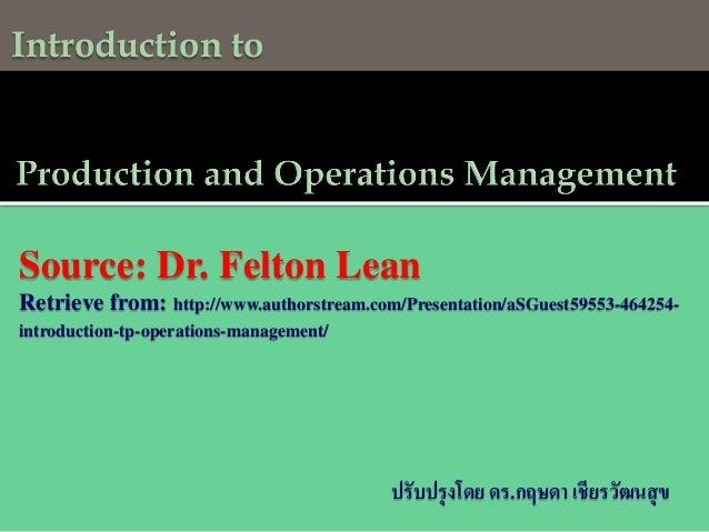 Introduction to  Source: Dr. Felton Lean Retrieve from: http://www.authorstream.com/Presentation/aSGuest59553-464254introd...