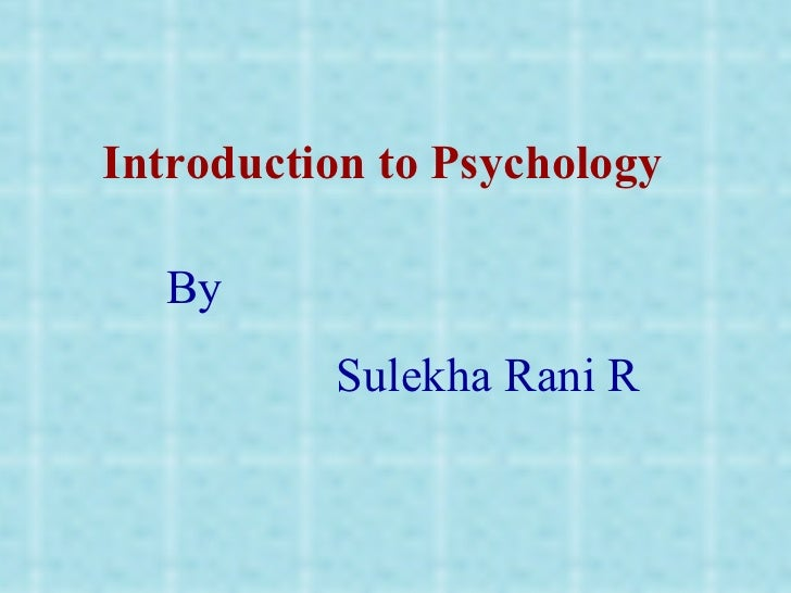 Introduction to Psychology By Sulekha Rani R