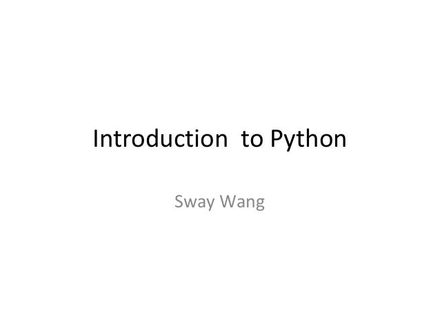 Introduction to Python Sway Wang