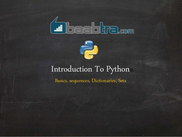 Introduction To Python Basics, sequences, Dictionaries, Sets