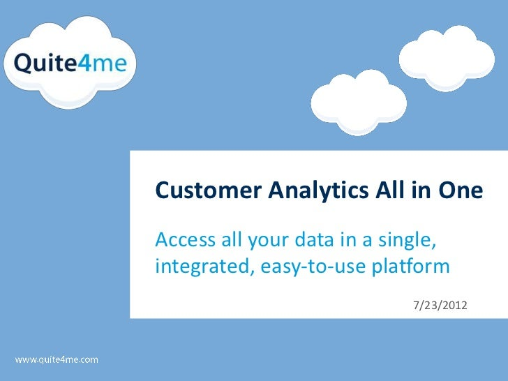 Customer Analytics All in OneAccess all your data in a single,integrated, easy-to-use platform                            ...