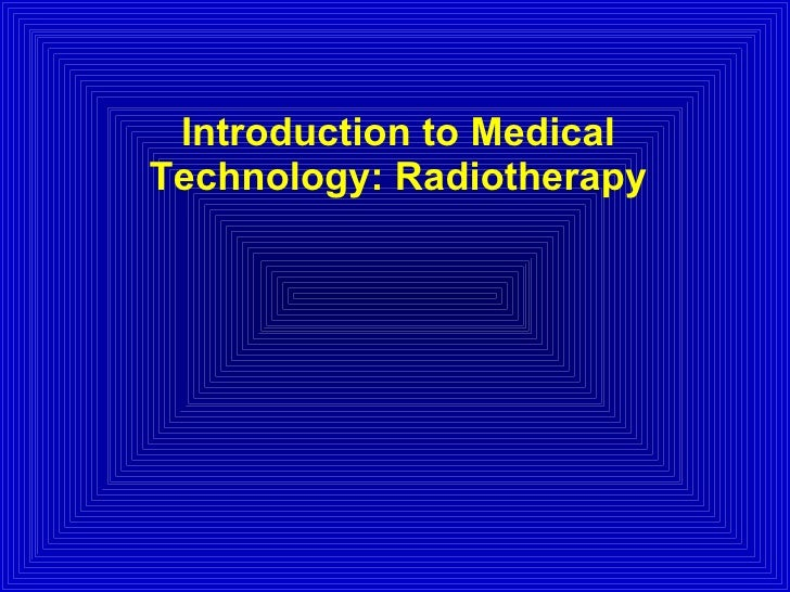 Introduction to Medical Technology: Radiotherapy