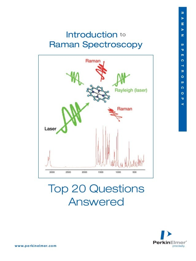 R A M A N                               Introduction to                            Raman Spectroscopy                     ...