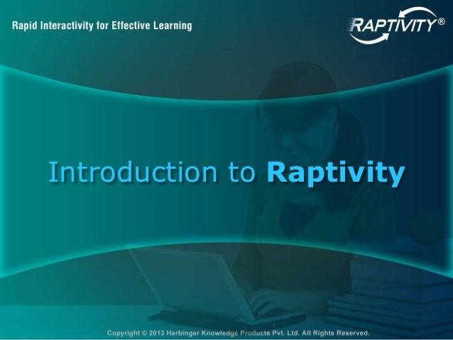 Introduction to Raptivity