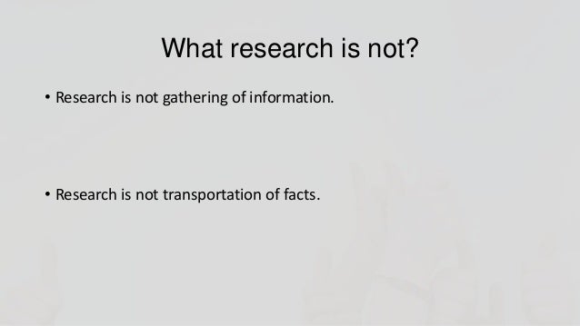 What research is not