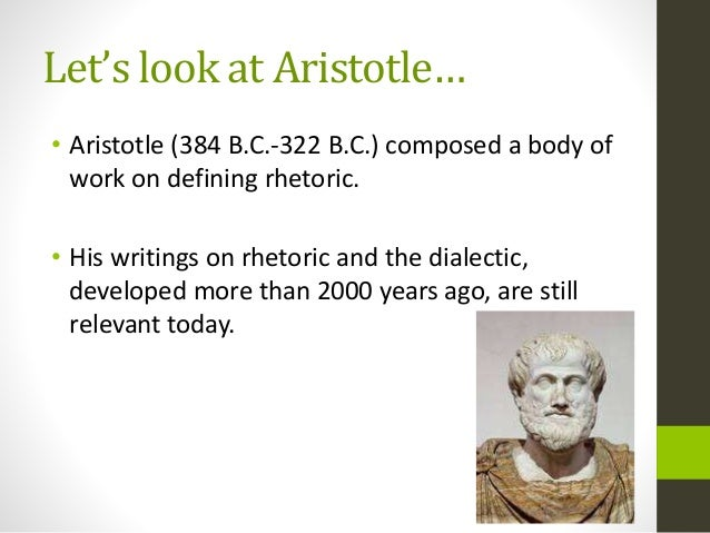 aristotles views on rhetoric as a counterpart of dialectic The rhetoric of aristotle outline  public speaking in athenian life b plato's negative view of public speaking was based on his assessment of the sophists  c aristotle classified rhetoric as the counterpart of dialectic 1 dialectic is one-on-one conversation rhetoric is one person addressing the many.