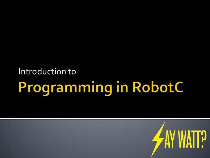 Introduction to RobotC