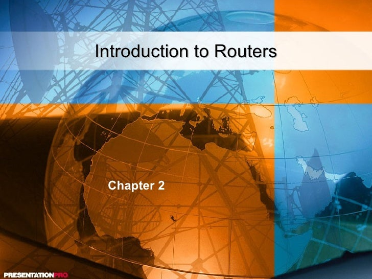 Introduction to Routers Chapter 2