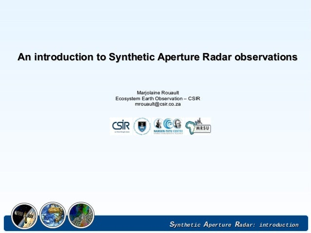 SSyntheticynthetic AApertureperture RRadar: introductionadar: introduction An introduction to Synthetic Aperture Radar obs...
