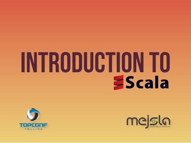Introduction to Scala
