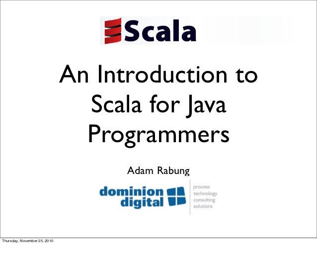 An Introduction to                                Scala for Java                                Programmers               ...