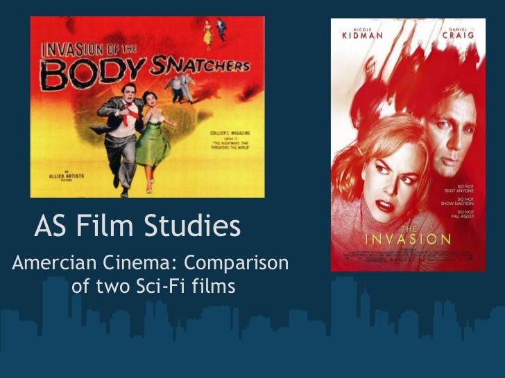 AS Film StudiesAmercian Cinema: Comparison     of two Sci-Fi films