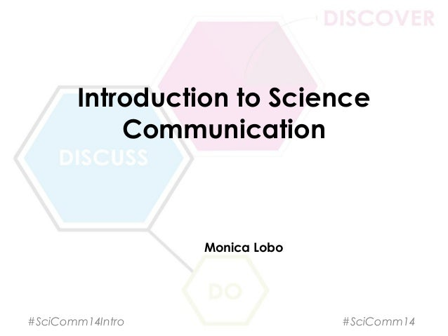 Introduction to Science Communication Monica Lobo #SciComm14Intro #SciComm14