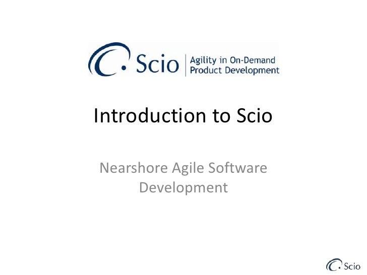 Introduction to Scio<br />Nearshore Agile Software Development<br />