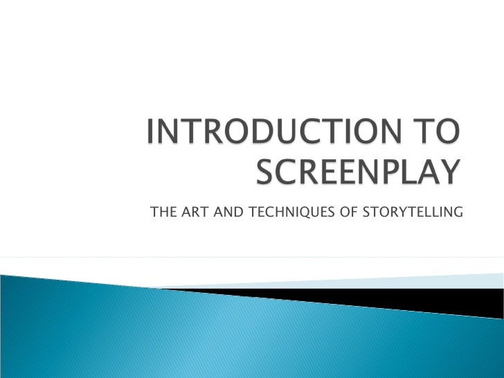 THE ART AND TECHNIQUES OF STORYTELLING