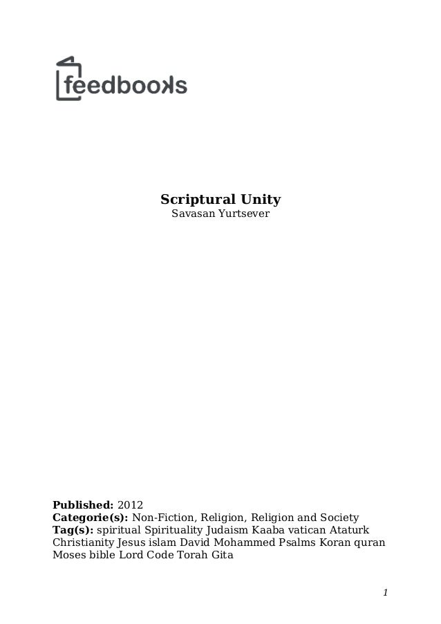 Scriptural Unity Savasan Yurtsever Published: 2012 Categorie(s): Non-Fiction, Religion, Religion and Society Tag(s): spiri...