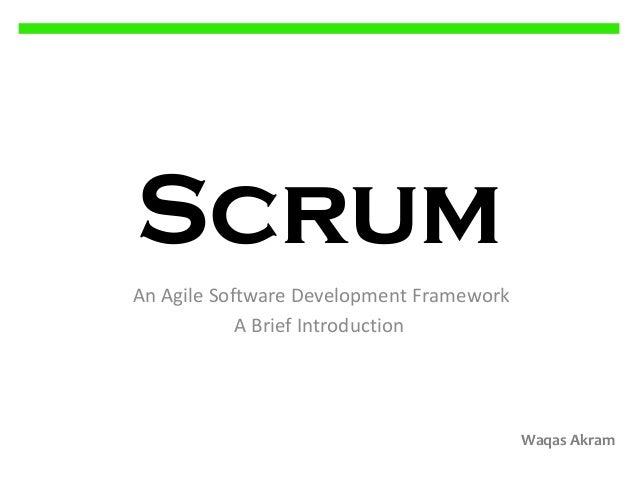 Scrum An Agile Software Development Framework A Brief Introduction  Waqas Akram