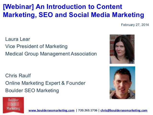 [Webinar] An Introduction to Content Marketing, SEO and Social Media Marketing February 27, 2014  Laura Lear Vice Presiden...